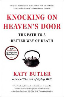 Knocking on Heaven's Door av Katy Butler (Heftet)