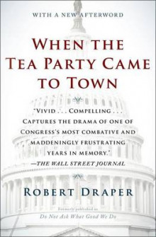 When the Tea Party Came to Town av Robert Draper (Heftet)