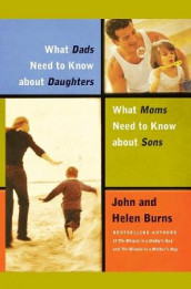 What Dads Need to Know About Daughters/What Moms N av Helen Burns og John Burns (Heftet)