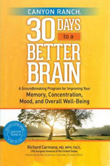 Canyon Ranch's 30 Days to a Better Brain av Richard Carmona (Innbundet)