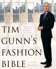 Tim Gunn's Fashion Bible av Tim Gunn og Ada Calhoun (Heftet)