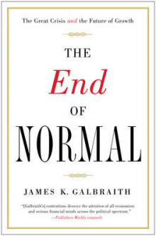 The End of Normal av James Kenneth Galbraith (Heftet)