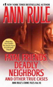 Fatal Friends, Deadly Neighbors av Ann Rule (Heftet)