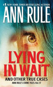 Lying in Wait: Ann Rule's Crime Files: Vol.17 av Ann Rule (Heftet)