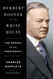 Herbert Hoover in the White House av Charles Rappleye (Innbundet)