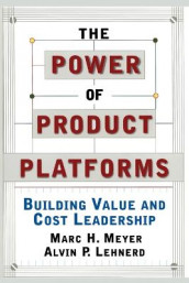 The Power of Product Platforms av Alvin P. Lehnerd og Marc H. Meyer (Heftet)