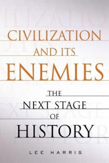 Civilization and its Enemies av Lee Harris (Heftet)