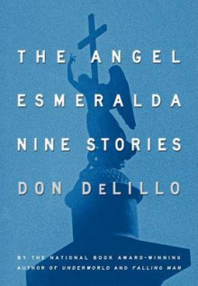 The angel Esmeralda av Don DeLillo (Innbundet)