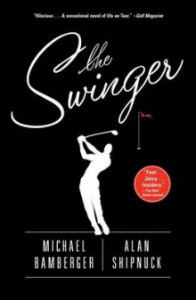 The Swinger av Michael Bamberger og Alan Shipnuck (Innbundet)