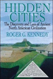 Hidden Cities av Roger G. Kennedy (Heftet)