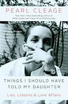Things I Should Have Told My Daughter: Lies, Lessons & Love Affairs av Pearl Cleage (Heftet)