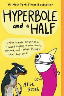 Hyperbole and a Half av Allie Brosh (Heftet)