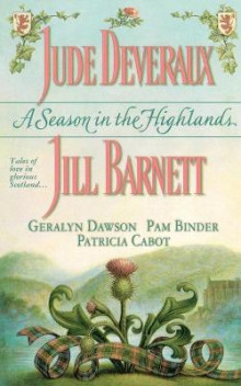 A Season in the Highlands av Jude Deveraux, Geralyn Dawson, Jill Barnett, Pam Binder og Patricia Cabot (Heftet)