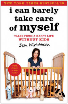 I Can Barely Take Care of Myself av Jen Kirkman (Innbundet)