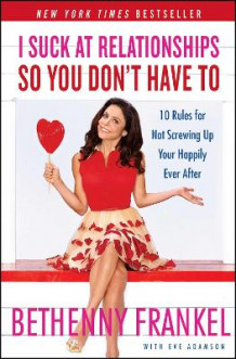 I Suck at Relationships So You Don't Have to av Bethenny Frankel (Heftet)