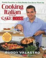 Cooking Italian with the Cake Boss av Buddy Valastro (Innbundet)