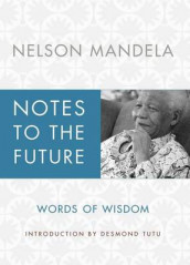 Notes to the Future av Nelson Mandela (Innbundet)