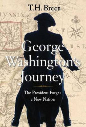 George Washington's Journey av T H Breen (Innbundet)