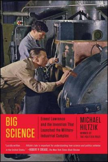 Big Science: Ernest Lawrence and the Invention that Launched the Military-Industrial Complex av Michael Hiltzik (Heftet)