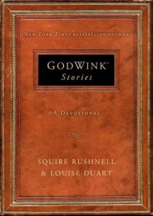Godwinks av Squire D. Rushnell (Innbundet)
