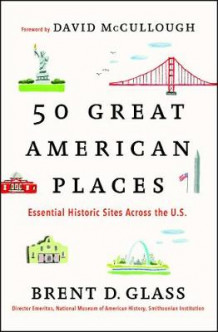 50 Great American Places av Brent D Glass (Heftet)