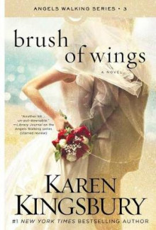Brush of Wings: A Novel av Karen Kingsbury (Heftet)