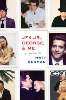JFK Jr., George, & Me av Matt Berman (Heftet)