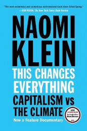 This Changes Everything av Naomi Klein (Heftet)