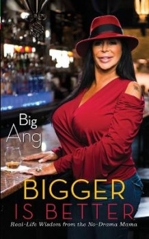 Bigger Is Better av Big Ang (Heftet)