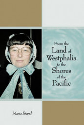 From the Land of Westphalia to the Shores of the Pacific av Maria Brand (Heftet)