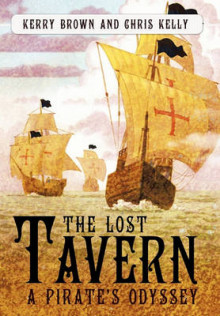 The Lost Tavern av Kerry Brown og Chris Kelly (Innbundet)
