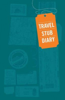 Travel Stub Diary av Chronicle Books (Dagbok)