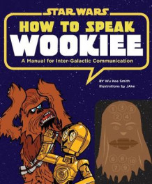 How to Speak Wookiee av Wu Kee Smith (Innbundet)