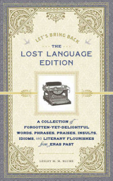 Let's Bring Back: The Lost Language Edition av Lesley M. M. Blume (Innbundet)
