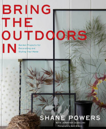 Bring the Outdoors in av Shane Powers og Jennifer Cegielski (Innbundet)