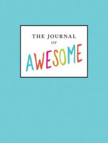 Journal of Awesome av Neil Pasricha (Dagbok)