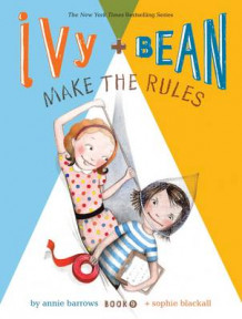 Ivy and Bean Make the Rules: Bk. 9 av Annie Barrows (Heftet)