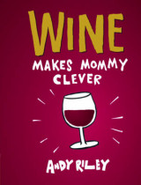 Omslag - Wine Makes Mommy Clever