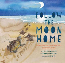 Follow the Moon Home av Philippe Cousteau (Innbundet)
