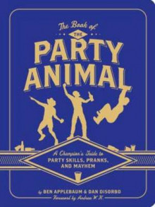 Book of the Party Animal av Dan DiSorbo og Ben Applebaum (Heftet)