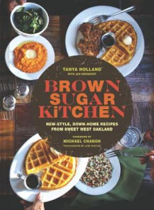 Brown Sugar Kitchen : New-Style, Down-Home Recipes from Sweet West Oakland av Tanya Holland (Innbundet)