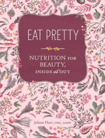 Eat Pretty av Jolene Hart (Heftet)