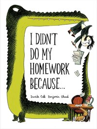 I Didn't Do My Homework Because... av Benjamin Chaud (Innbundet)