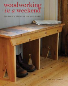 Woodworking in a Weekend av Mark Griffiths (Heftet)