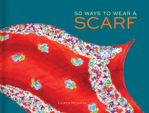 50 Ways to Wear a Scarf av Lauren Friedman (Innbundet)