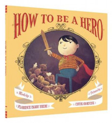 How to be a Hero av Florence Parry Heide (Innbundet)