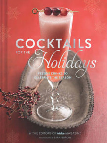 Cocktails for the Holidays av Editors of Imbibe Magazine (Innbundet)