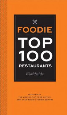Foodie Top 100 Restaurants av Glam Media (Heftet)