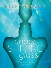 Under Shifting Glass av Nicky Singer (Heftet)