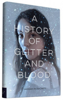 A History of Glitter and Blood av Hannah Moskowitz (Innbundet)